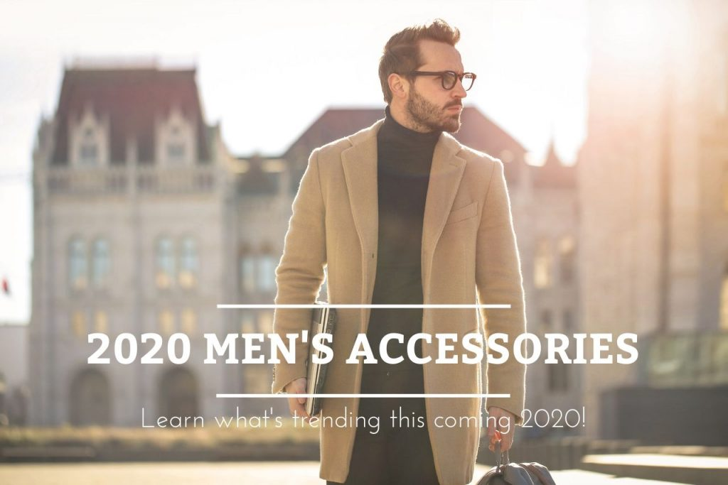 2020 Trending Fashion Accessories For Men