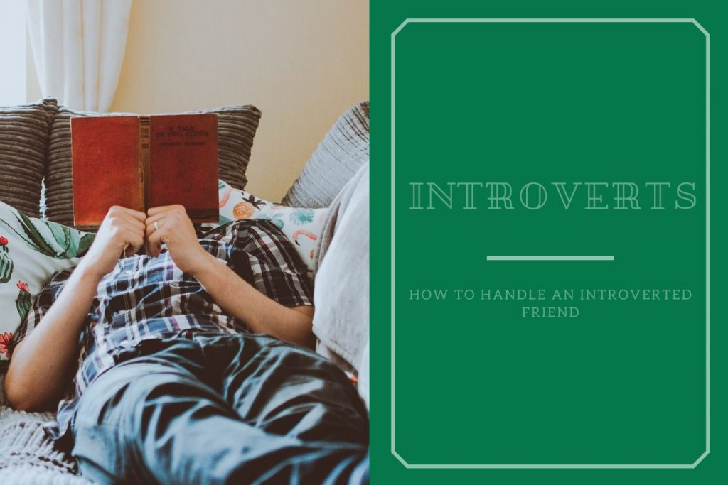 How To Handle An Introverted Friend